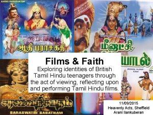 Films Faith Exploring identities of British Tamil Hindu
