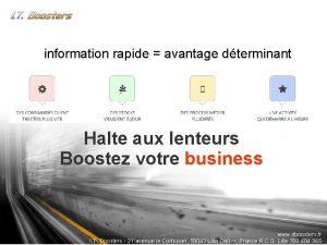 information rapide avantage dterminant Halte aux lenteurs Boostez