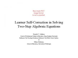 Learner SelfCorrection in Solving TwoStep Algebraic Equations Brandy