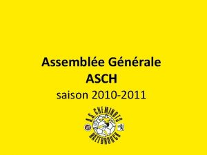 Assemble Gnrale ASCH saison 2010 2011 Agenda Accueil