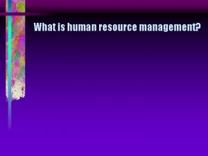 What is human resource management What is human