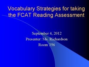 Vocabulary Strategies for taking the FCAT Reading Assessment