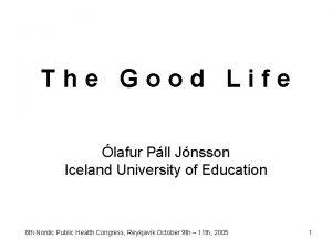 The Good Life lafur Pll Jnsson Iceland University