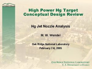 High Power Hg Target Conceptual Design Review Hg