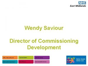 Wendy Saviour Director of Commissioning Development Safer high