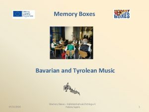 Memory Boxes Bavarian and Tyrolean Music 07102020 Memory