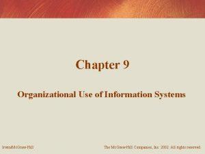 Chapter 9 Organizational Use of Information Systems IrwinMc