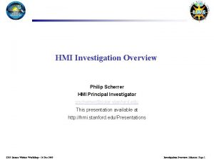 HMI Investigation Overview Philip Scherrer HMI Principal Investigator
