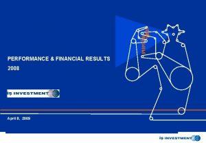 Yatrm Menkul Deerler A PERFORMANCE FINANCIAL RESULTS 2008