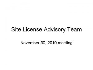 Site License Advisory Team November 30 2010 meeting