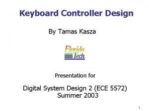 Keyboard Controller Design By Tamas Kasza Presentation for