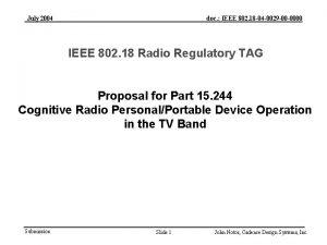 July 2004 doc IEEE 802 18 04 0029