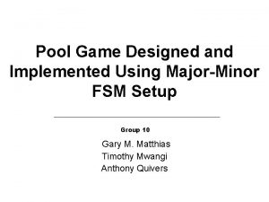 Pool Game Designed and Implemented Using MajorMinor FSM