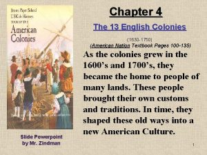 Chapter 4 The 13 English Colonies 1630 1750
