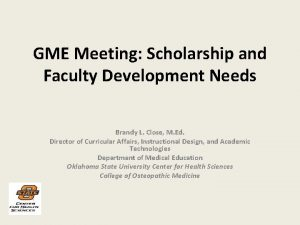 GME Meeting Scholarship and Faculty Development Needs Brandy