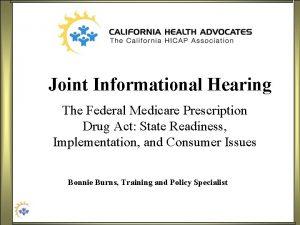 Joint Informational Hearing The Federal Medicare Prescription Drug