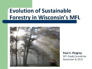 Evolution of Sustainable Forestry in Wisconsins MFL Paul