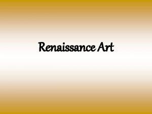 Renaissance Art The Italian Renaissance New breakthroughs in