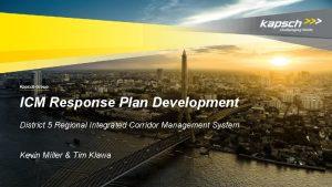 Kapsch Group ICM Response Plan Development District 5