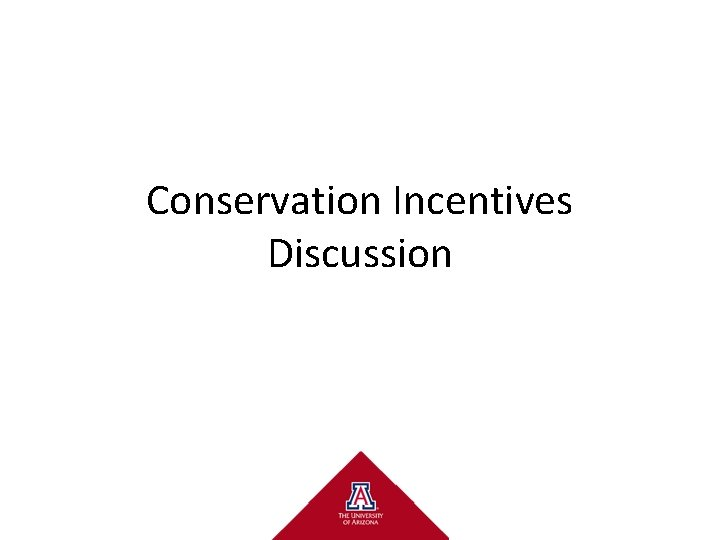 Conservation Incentives Discussion Conservation Incentives New concept payments