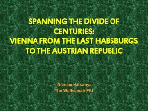 SPANNING THE DIVIDE OF CENTURIES VIENNA FROM THE