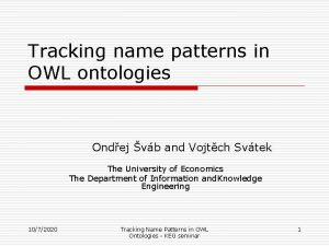 Tracking name patterns in OWL ontologies Ondej vb