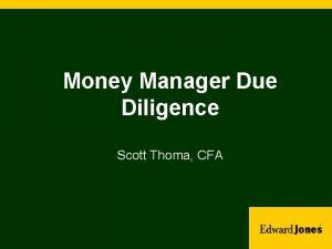 Money Manager Due Diligence Scott Thoma CFA The