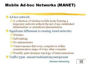 Mobile Adhoc Networks MANET z Adhoc network y