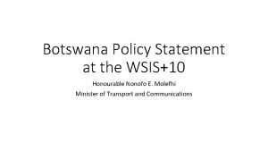 Botswana Policy Statement at the WSIS10 Honourable Nonofo