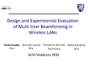 Design and Experimental Evaluation of MultiUser Beamforming in