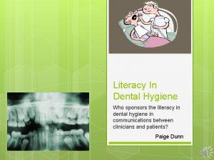 Literacy In Dental Hygiene Who sponsors the literacy