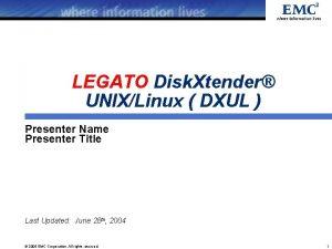 LEGATO Disk Xtender UNIXLinux DXUL Presenter Name Presenter