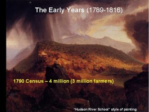 The Early Years 1789 1816 1790 Census 4