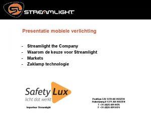 Presentatie mobiele verlichting Streamlight the Company Waarom de
