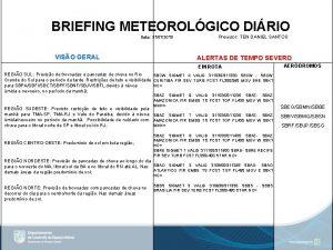 BRIEFING METEOROLGICO DIRIO Data 31072019 VISO GERAL Previsor