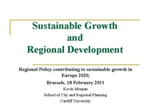 Sustainable Growth and Regional Development Regional Policy contributing