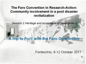 The Faro Convention in ResearchAction Community involvement in