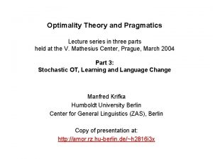 Optimality Theory and Pragmatics Lecture series in three