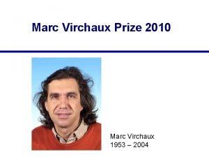 Marc Virchaux Prize 2010 Marc Virchaux 1953 2004