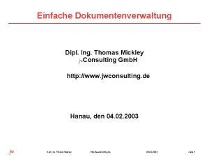 Einfache Dokumentenverwaltung Dipl Ing Thomas Mickley jw Consulting