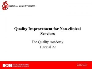 Quality Improvement for Nonclinical Services The Quality Academy