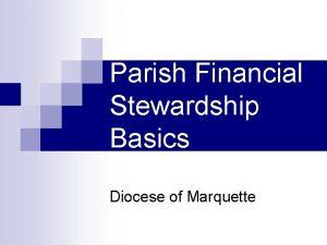 Parish Financial Stewardship Basics Diocese of Marquette STEWARDSHIP