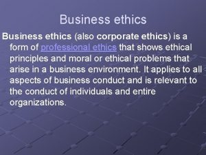Business ethics also corporate ethics is a form
