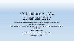 FAU mte m SMU 23 januar 2017 Elevunderskelsen