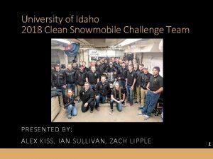 University of Idaho 2018 Clean Snowmobile Challenge Team