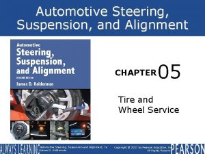 Automotive Steering Suspension and Alignment CHAPTER 05 Tire