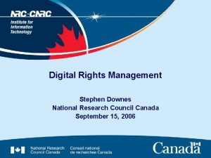 Digital Rights Management Stephen Downes National Research Council