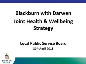 Blackburn with Darwen Joint Health Wellbeing Strategy Local