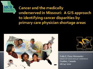 Cancer and the medically underserved in Missouri A