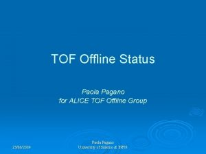 TOF Offline Status Paola Pagano for ALICE TOF